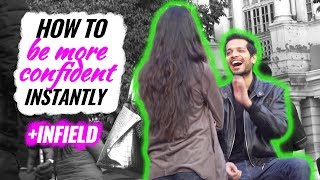 How To Be More Confident INSTANTLY -- 5 Quick Fixes (+ INFIELD) || (India)