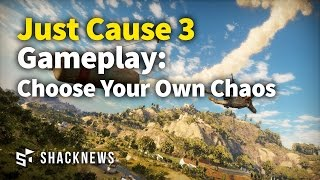 Just Cause 3 Gameplay: Choose Your Own Chaos