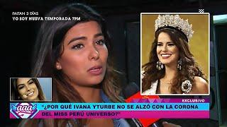 AMOR AMOR AMOR 29/04/16 IVANA YTURBE EXPLICA PORQUE NO GANO EL MISS PERÚ Y REVELA QUE...
