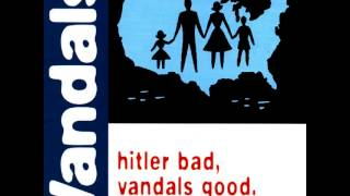 The Vandals - An Idea For A Movie from the album Hitler Bad, Vandals Good