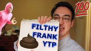 YTP: Filthy Frank - Frank cures pink eye