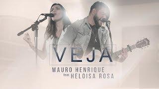 Mauro Henrique | Veja (Behold) ft. Heloísa Rosa