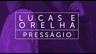 Lucas e Orelha :: Presságio (Lyric Video)