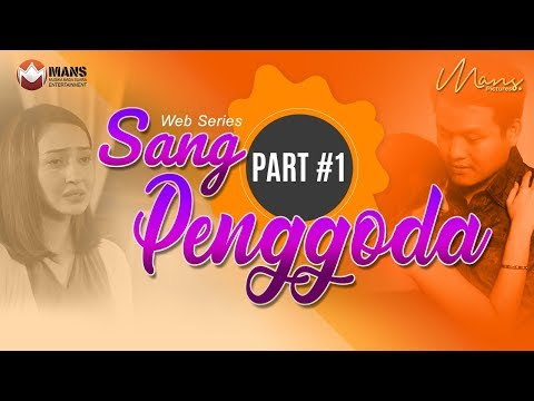SANG PENGGODA - Web Series (Part 1)