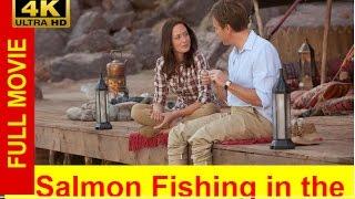 Salmon Fishing in the Yemen FuLL'MoVie'FREE (2011)