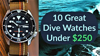 10 Great Dive Watches Under $250: (2019)