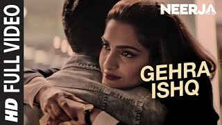 GEHRA ISHQ Full Video Song | NEERJA | Sonam Kapoor, Shekhar Ravjiani | Prasoon Joshi | T-Series