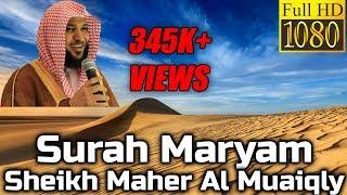 Surah Maryam FULL سُوۡرَةُ مَریَم - Sheikh Maher Al Muaiqly - English & Arabic Translation