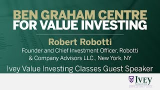 2013 Ivey Value Investing Classes Guest Speaker: Robert Robotti