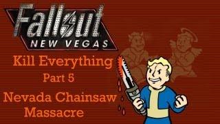 Fallout New Vegas: Kill Everything - Part 5 - Nevada Chainsaw Massacre