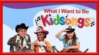 Kidsongs: What I Want To Be part 3 | Nursery Rhyme Songs | Policeman Song | Rodeo Songs | PBS Kids