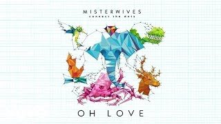MisterWives - Oh Love (Audio)