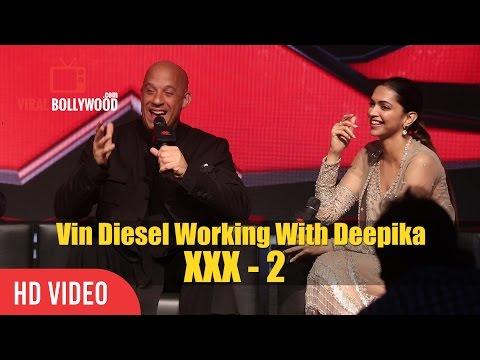 Vin Diesel Working With Deepika Again XXX-2 | Viralbollywood