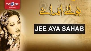 Jee Aya Sahab | Boltay Afsanay | Telefilm | 18th March 2017 | Full HD | TV One | 2017