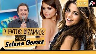 7 FATOS BIZARROS SOBRE SELENA GOMEZ   LISTAS AWESOMENESS