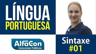 Língua Portuguesa - Sintaxe Aula 01 - AlfaCon Concurso Público