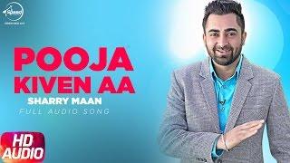 Pooja Kiven Aa ( Full Audio Song ) | Sharry Maan | Jatt and Juliet | Full Audio Song | Speed Records
