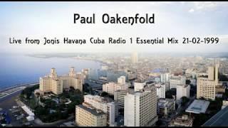 Paul Oakenfold - Live from Jonis Havana Cuba Radio 1 Essential Mix 21-02-1999 (HQ) Full 2 Hour Mix