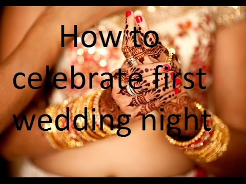 How to celebrate first wedding night For Romance