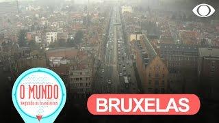 O Mundo Segundo Os Brasileiros: Bruxelas - Parte 1