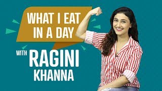 What I Eat In A Day with Ragini Khanna | S01E20 | Bollywood | Pinkvilla | Fashion