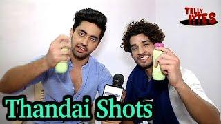 Thandai Shots with Zain Imam and Gautam Vig