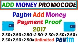 Paytm Add Money Payment Proof !! Earn Unlimited Times On Unlimited Number in 2017.