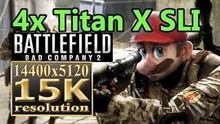 Battlefield Bad Company 2 15K resolution - Titan X SLI BFBC2 16k resolution