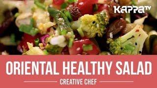 Oriental Healthy Salad - Creative Chef - Kappa TV
