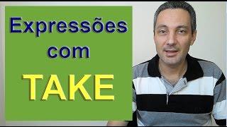 Aula de inglês -Expressoes em inglês com take