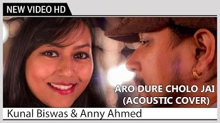 Aro Dure Cholo Jai (Acoustic) - Kunal Biswas & Anny Ahmed | Kolkata Videos | New Bengali Music Video