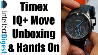 Timex IQ+ Move Unboxing And Hands On Overview | Intellect Digest