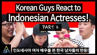 Korean Guys React to Indonesian Actresses #2 [ASHanguk]