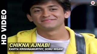 Chikna Ajnabi - Tere Liye | Sonu Nigam | Arjun Punj & Shilpa Saklani