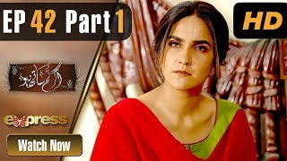 Drama | Agar Tum Saath Ho - Episode 42 Part 1 | Express Entertainment Dramas | Humayun Ashraf