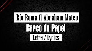 Río Roma ft Abraham Mateo - Barco de papel - letra / lyrics