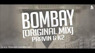 Bombay (Original Mix) Pravin & K2