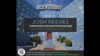 Josh Reeves | Scientology & The Hollywood Machine