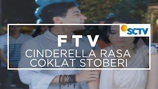 FTV SCTV  -  Cinderella Rasa Coklat Stroberi