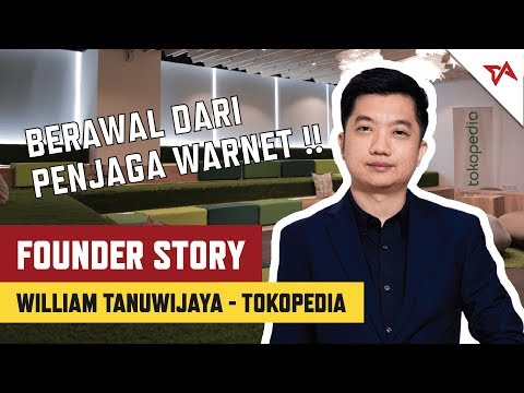 William Tanuwijaya, Berawal Dari Penjaga Warnet | Founder Story Tokopedia