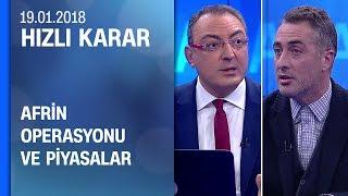 Afrin operasyonu ve piyasalar - Hızlı Karar 19.01.2018 Cuma