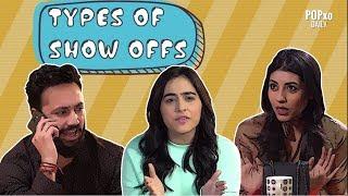 Types Of Show Offs - POPxo