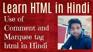 Learn HTML in Hindi | Use of Comment and Marquee tag html in Hindi