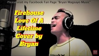 Firehouse - Love Of A Lifetime (Cover by Bryan Magsayo)