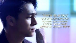 """""""CINTA SEJATIKU"""" OST CINTA LAKI LAKI BIASA MUSIC VIDEO - DEVA MAHENRA"""