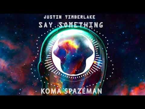 Justin Timberlake - Say Something (Koma Spazeman remix)