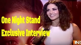 One Night Stand Movie: Sunny Leone Exclusive Interview