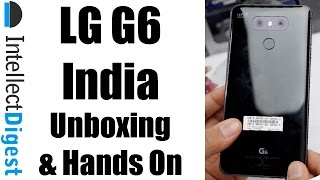 LG G6 India Unboxing and Hands On, Camera Test, Features, Price  And Specs Overview
