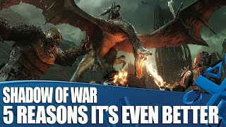 Middle-earth: Shadow Of War - 5 Reasons It's So Much Better!