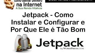 Como Instalar e Configurar o Plugin de Wordpress Jetpack